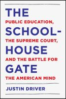 The schoolhouse gate : public education, the Supreme Court, and the battle for the American mind