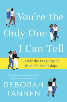 You're the Only One I Can Tell: Inside the Language of Women's Fr