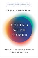 Acting with power : why we are more powerful than we believe