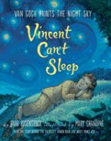 Vincent can't sleep : Van Gogh paints the night sky