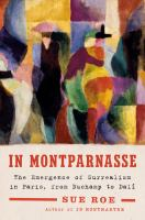 In Montparnasse : the emergence of surrealism in Paris, from Duchamp to Dali
