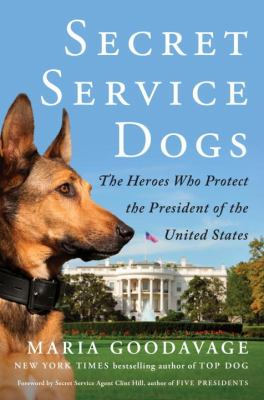 Secret Service Dogs: The Heroes Who Protect the President of the