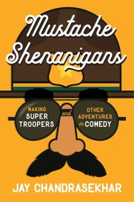 Mustache Shenanigans: Making Super Troopers and Other Adventures