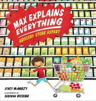 Max explains everything : grocery store expert