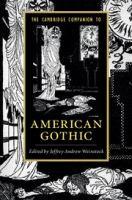 The Cambridge companion to American gothic