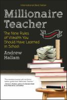 Millionaire teacher : the nine rules of wealth you should have learned in school