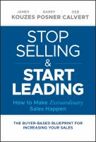 Stop selling and start leading : how to make extraordinary sales happen