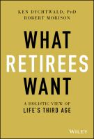 What retirees want : by Dychtwald, Ken,