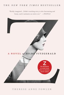 Z : a novel of Zelda Fitzgerald