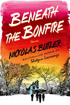 Beneath the bonfire :
