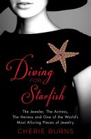 Diving for starfish : the jeweler, the actress, the heiress, and one of the world's most alluring pieces of jewelry