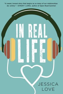 In real life : a novel