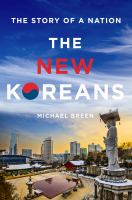 The new Koreans : the story of a nation