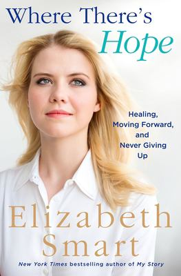 Where There's Hope: Healing, Moving Forward, and Never Giving Up
