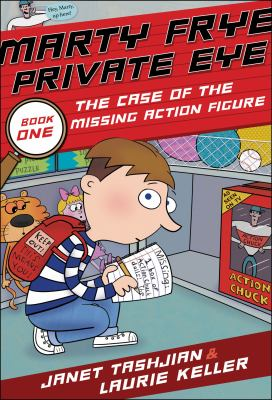 Marty Frye, private eye : the case of the missing action figures