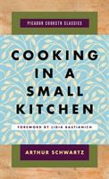 Cooking in a small kitchen / Arthur Schwartz ; illustrated by Gary Rogers.