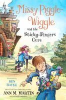 Missy Piggle-Wiggle and the Sticky-Fingers Cure
