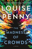 The madness of crowds by Penny, Louise,