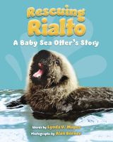 Rescuing Rialto : a baby sea otter's story