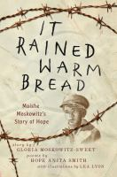 It rained warm bread : Moishe Moskowitz's story of hope