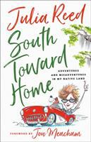 South toward home : adventures and misadventures in my native land