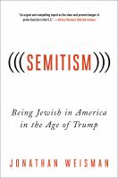 (((Semitism))) : being Jewish in America in the age of Trump