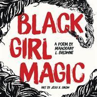 Black girl magic : a poem