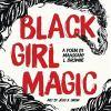 Black girl magic : by Browne, Mahogany L.,