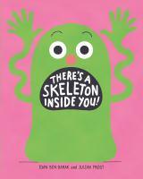 There's a skeleton inside you! by Ben-Barak, Idan,