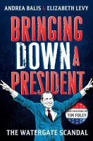 Bringing down a president : the Watergate scandal