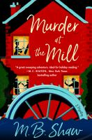 Murder at the mill by Shaw, M. B.,