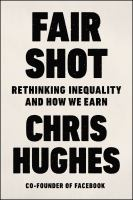 Fair shot : rethinking inequality and how we earn