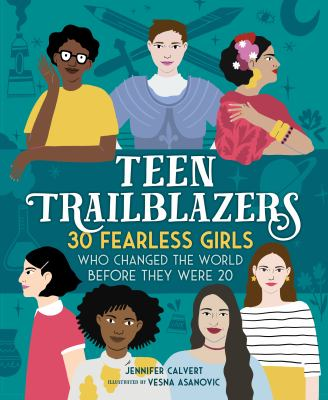Teen trailblazers : by Calvert, Jennifer,