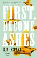 First, become ashes by Szpara, K. M.,