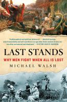 Last stands : why men fight when all is lost