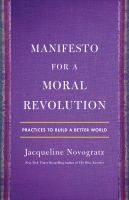 Manifesto for a moral revolution : by Novogratz, Jacqueline,
