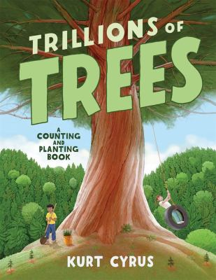 Trillions of trees / A Counting and Planting Book
