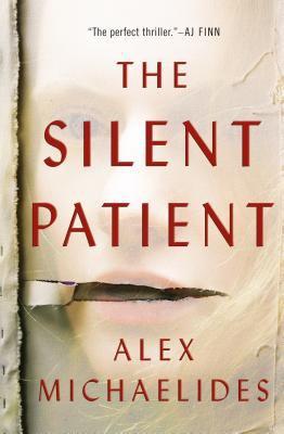The silent patient by Michaelides, Alex,