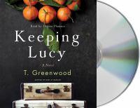 Keeping Lucy : a novel