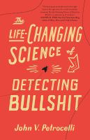 The life-changing science of detecting bullshit
