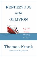 Rendezvous with oblivion : reports from a sinking society