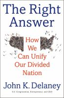The right answer : how we can unify our divided nation