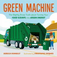 Green machine : by Donnelly, Rebecca,