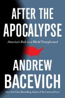 After the apocalypse : America's role in a world transformed