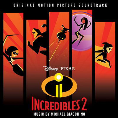 Incredibles 2 : by Giacchino, Michael,