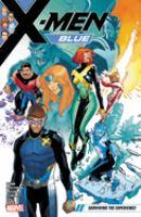 X-Men blue. Vol. 5, Surviving the experience