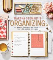 Martha Stewart's organizing : by Stewart, Martha,