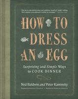 How to dress an egg : by Baldwin, Ned,