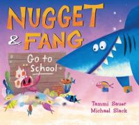 Nugget & Fang go to school