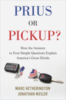 Prius or pickup : how the answers to four simple questions explain America's great divide